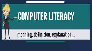 should be computer literate